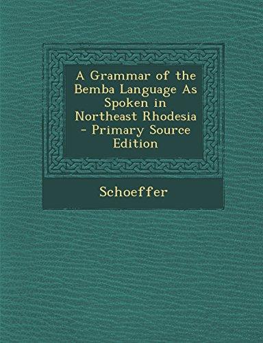9781295830343: A Grammar of the Bemba Language As Spoken in Northeast Rhodesia