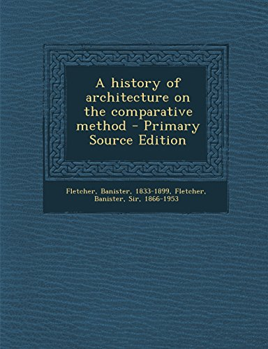 9781295831739: A history of architecture on the comparative method