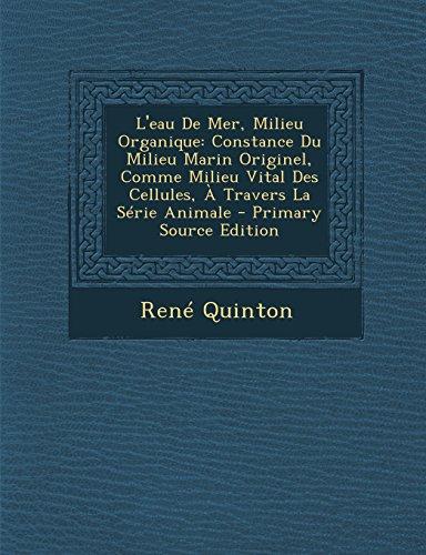 9781295831784: L'eau De Mer, Milieu Organique: Constance Du Milieu Marin Originel, Comme Milieu Vital Des Cellules, À Travers La Série Animale - Primary Source Edition (French Edition)