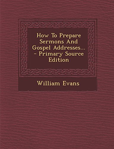 9781295833108: How To Prepare Sermons And Gospel Addresses...