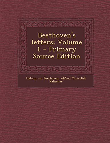 9781295833603: Beethoven's letters; Volume 1 - Primary Source Edition