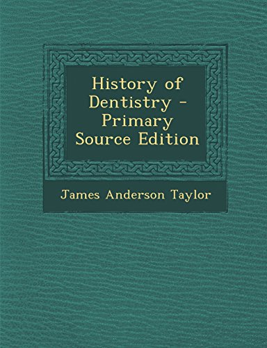 9781295833610: History of Dentistry - Primary Source Edition