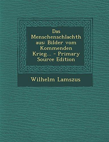 9781295833733: Das Menschenschlachthaus: Bilder vom Kommenden Krieg... - Primary Source Edition