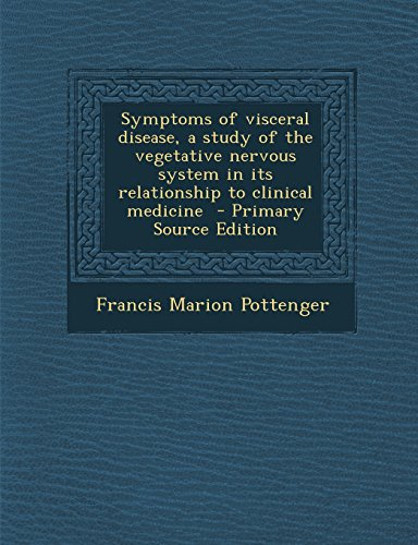 9781295833740: Symptoms of visceral disease, a study of the vegetative nervous system in its relationship to clinical medicine