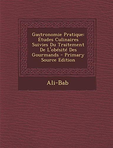 9781295833993: Gastronomie Pratique: Études Culinaires Suivies Du Traitement De L'obésité Des Gourmands (French Edition)