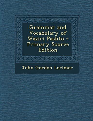 9781295834211: Grammar and Vocabulary of Waziri Pashto - Primary Source Edition