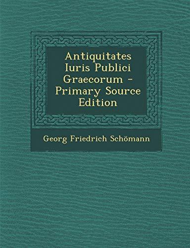 9781295835584: Antiquitates Iuris Publici Graecorum - Primary Source Edition