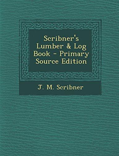 Scribner's Lumber and Log Book - Primary: J. M. Scribner