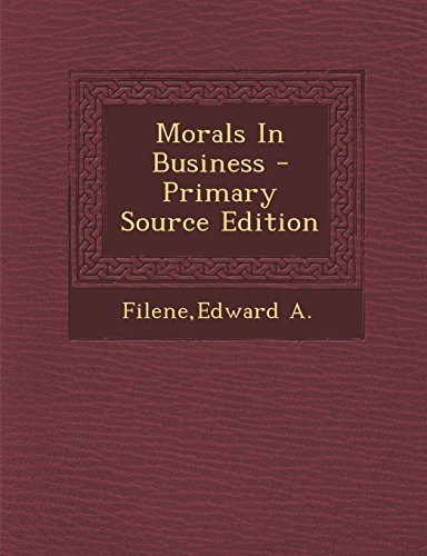 9781295842735: Morals in Business - Primary Source Edition
