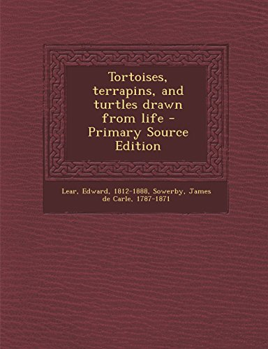 9781295845675: Tortoises, terrapins, and turtles drawn from life