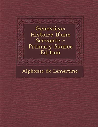 9781295855827: Genevieve: Histoire D'Une Servante - Primary Source Edition (French Edition)