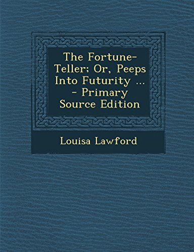 9781295856060: The Fortune-Teller; Or, Peeps Into Futurity ...