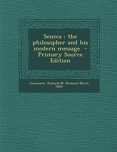 9781295857586: Seneca: The Philosopher and His Modern Message - Primary Source Edition