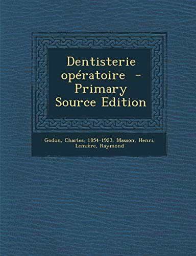 9781295859702: Dentisterie Operatoire - Primary Source Edition (French Edition)
