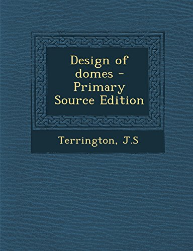 9781295860623: Design of domes - Primary Source Edition
