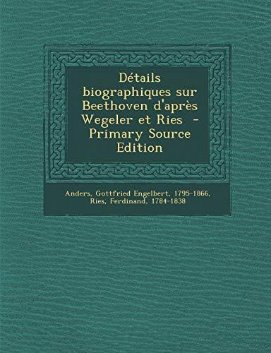 9781295861057: Details Biographiques Sur Beethoven D'Apres Wegeler Et Ries