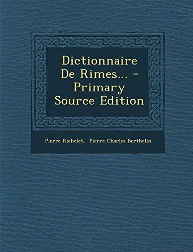 Dictionnaire de Rimes. - Primary Source Edition (Paperback)