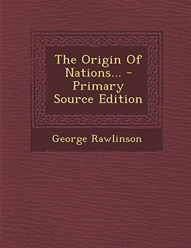 9781295868322: The Origin Of Nations... - Primary Source Edition
