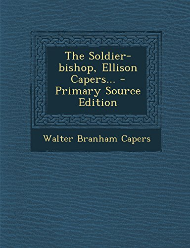 9781295869404: The Soldier-bishop, Ellison Capers... - Primary Source Edition