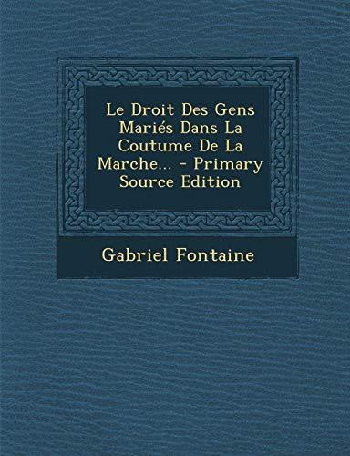 9781295871483: Le Droit Des Gens Maries Dans La Coutume de La Marche... - Primary Source Edition