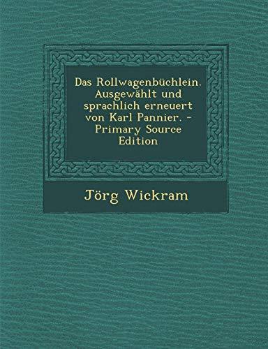 9781295877737: Das Rollwagenbuchlein. Ausgewahlt Und Sprachlich Erneuert Von Karl Pannier. - Primary Source Edition