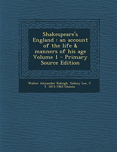 9781295885763: Shakespeare's England: An Account of the Life & Manners of His Age Volume 1 - Primary Source Edition