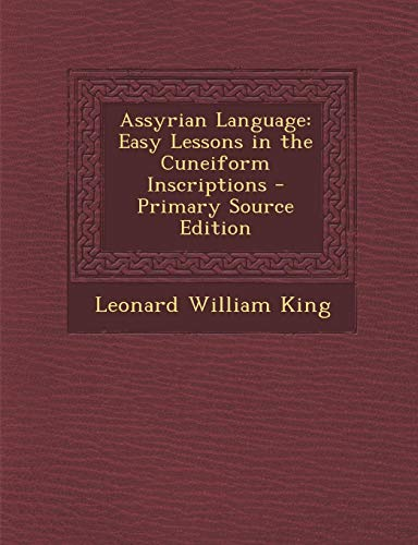 9781295889976: Assyrian Language: Easy Lessons in the Cuneiform Inscriptions