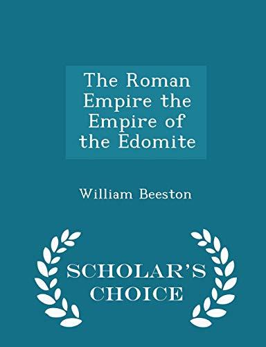 9781295935796: The Roman Empire the Empire of the Edomite - Scholar's Choice Edition