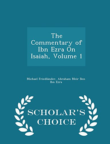 9781295941575: The Commentary of Ibn Ezra On Isaiah, Volume 1 - Scholar's Choice Edition