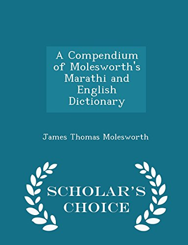A Compendium of Molesworth s Marathi and: James Thomas Molesworth