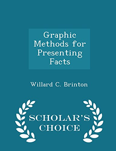9781295953691: Graphic Methods for Presenting Facts - Scholar's Choice Edition