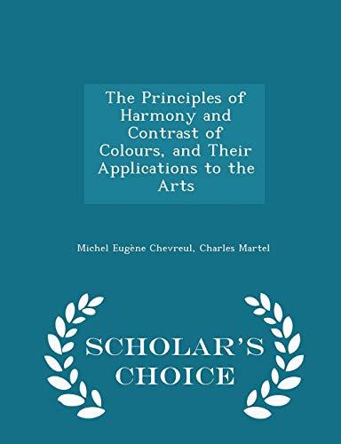 The Principles of Harmony and Contrast of: Michel Eugène Chevreul,