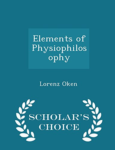 9781295958023: Elements of Physiophilosophy - Scholar's Choice Edition