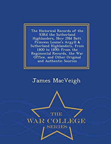 The Historical Records of the 93rd the: James Macveigh