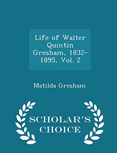 Life of Walter Quintin Gresham, 1832-1895, Vol.: Matilda Gresham
