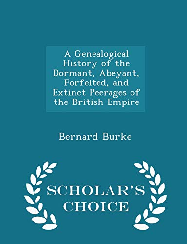 A Genealogical History of the Dormant, Abeyant,: Research Fellow and