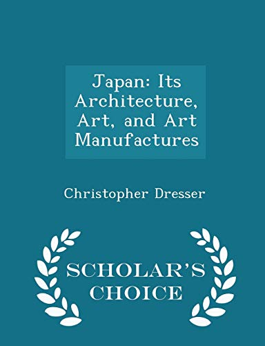 9781295969890: Japan: Its Architecture, Art, and Art Manufactures - Scholar's Choice Edition