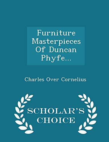 Furniture Masterpieces of Duncan Phyfe. - Scholar's: Charles Over Cornelius