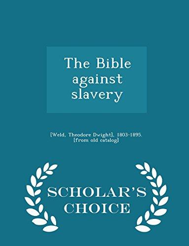 9781295980604: The Bible against slavery - Scholar's Choice Edition