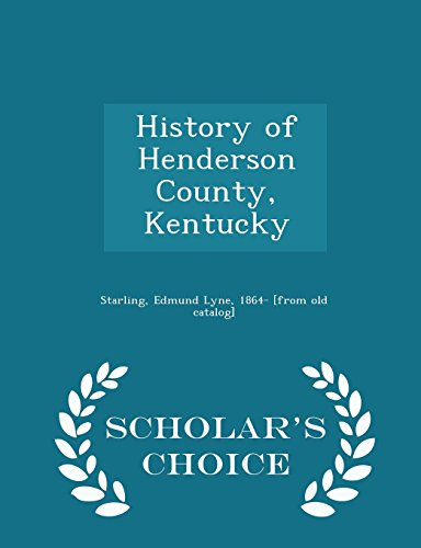 9781295981137: History of Henderson County, Kentucky - Scholar's Choice Edition