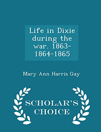 9781295982325: Life in Dixie during the war. 1863-1864-1865 - Scholar's Choice Edition