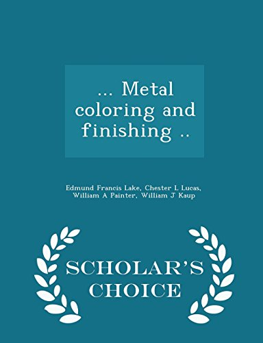 9781295987467: ... Metal coloring and finishing .. - Scholar's Choice Edition