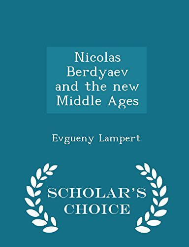 9781295987733: Nicolas Berdyaev and the new Middle Ages - Scholar's Choice Edition