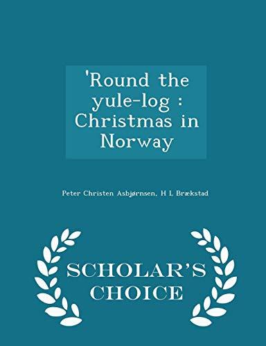 Round the yule-log: Christmas in Norway -: Peter Christen AsbjÃ