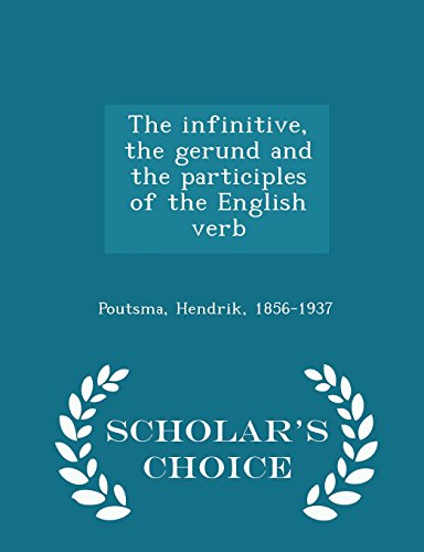 The Infinitive, the Gerund and the Participles: Hendrik Poutsma