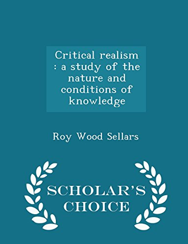 9781295994533: Critical realism: a study of the nature and conditions of knowledge - Scholar's Choice Edition