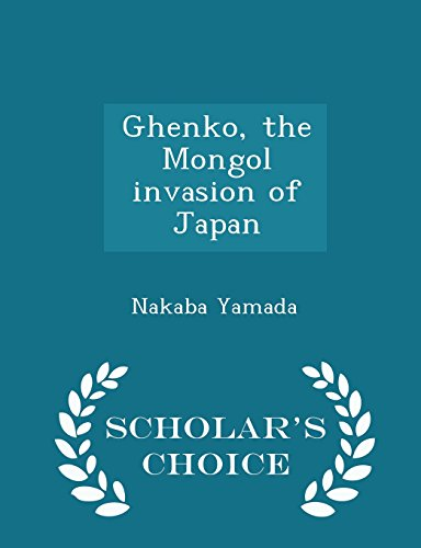 9781295994571: Ghenko, the Mongol invasion of Japan - Scholar's Choice Edition