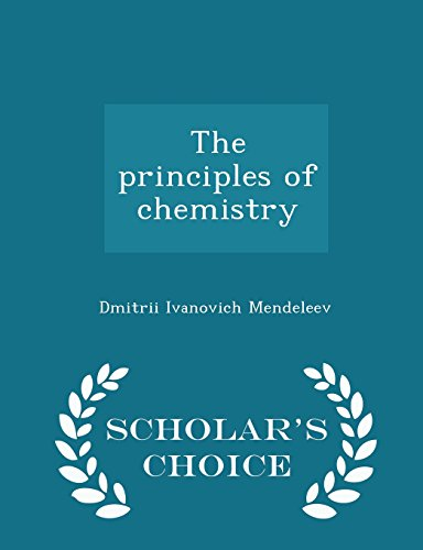 9781295995431: The principles of chemistry - Scholar's Choice Edition