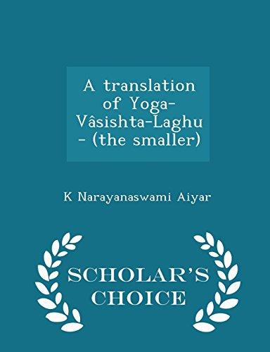 9781295996216: A translation of Yoga-Vâsishta-Laghu - (the smaller) - Scholar's Choice Edition