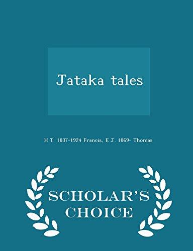 Jataka Tales - Scholar s Choice Edition: H T 1837-1924